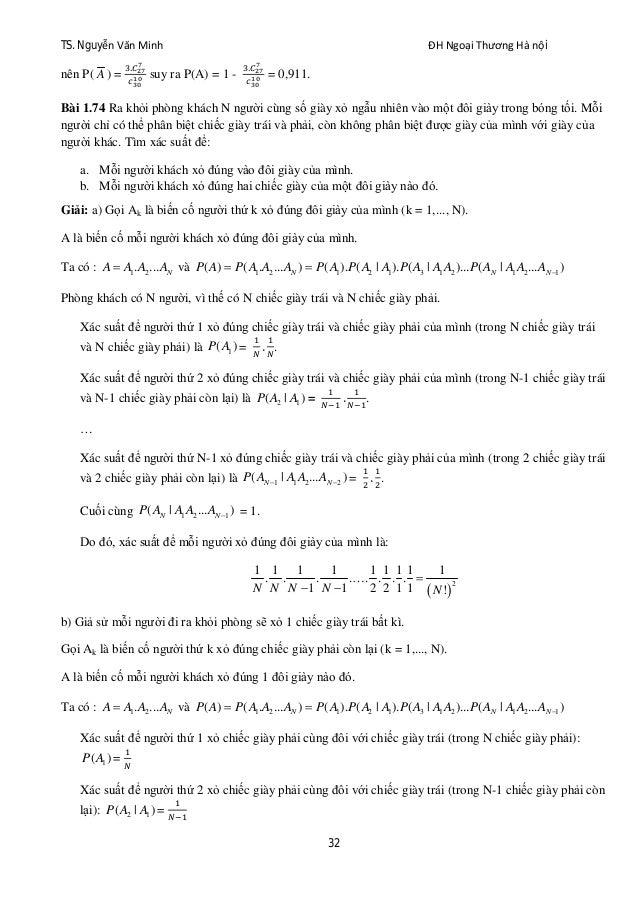 TS. Nguyễn Văn Minh ĐH Ngoại Thương Hà nội 32 nên P( A ) = . suy ra P(A) = 1 - . = 0,911. Bài 1.74 Ra khỏi phòng khách N n...