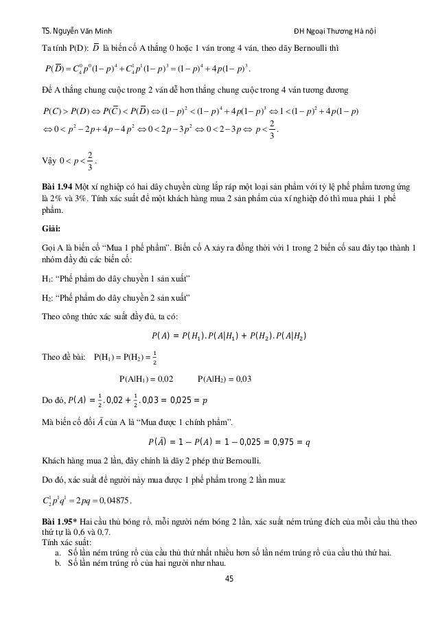 TS. Nguyễn Văn Minh ĐH Ngoại Thương Hà nội 45 Ta tính P(D): D là biến cố A thắng 0 hoặc 1 ván trong 4 ván, theo dãy Bernou...