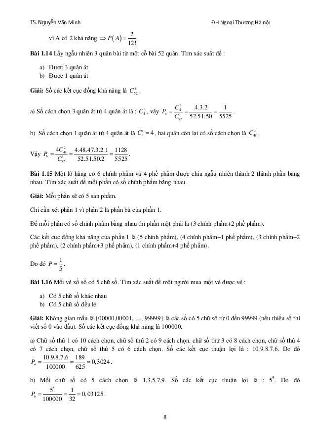 TS. Nguyễn Văn Minh ĐH Ngoại Thương Hà nội 8 vì A có 2 khả năng   2 12! P A  . Bài 1.14 Lấy ngẫu nhiên 3 quân bài từ m...