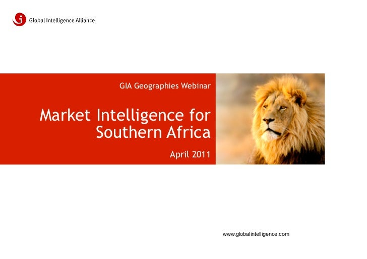 GIA Geographies WebinarMarket Intelligence for       Southern Africa                      April 2011                      ...
