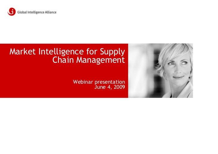 Market Intelligence for Supply            Chain Management                  Webinar presentation                         J...