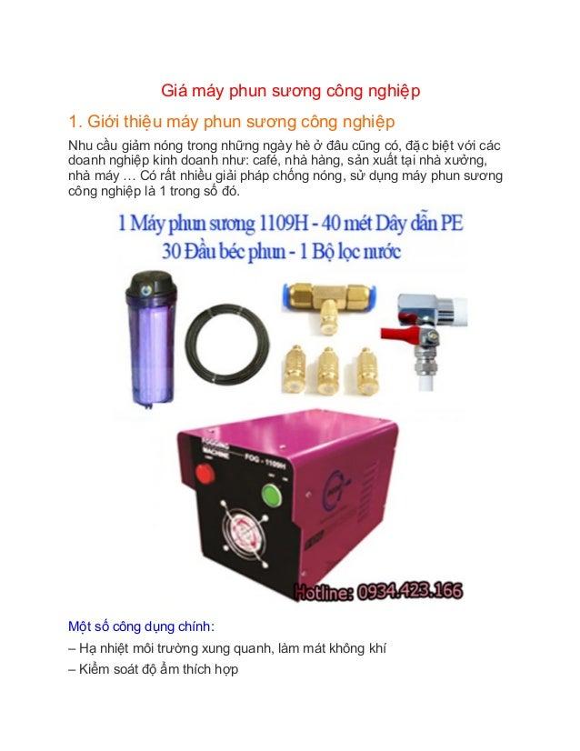Giá máy phun sương công nghiêêp 1. Giới thiêêu máy phun sương công nghiêêp Nhu cầu giảm nóng trong những ngày hè...