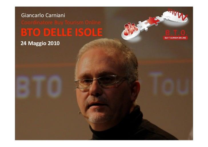 Giancarlo  Carniani Coordinatore  Buy  Tourism  Online BTO  DELLE  ISOLE 24  Maggio  2010