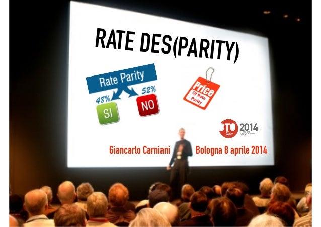 RATE DES(PARITY) Giancarlo Carniani Bologna 8 aprile 2014