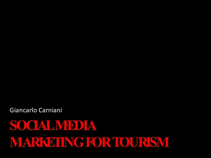 SOCIAL MEDIA MARKETING FOR TOURISM Giancarlo Carniani