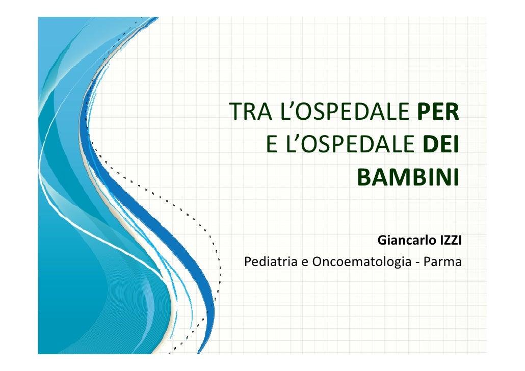 TRAL'OSPEDALE PER     '   EL OSPEDALE   E L'OSPEDALE DEI           BAMBINI           BAMBINI                     Gianc...