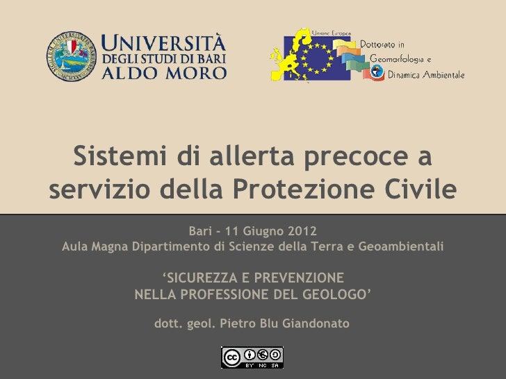 Sistemi di allerta precoce aservizio della Protezione Civile                     Bari - 11 Giugno 2012 Aula Magna Dipartim...
