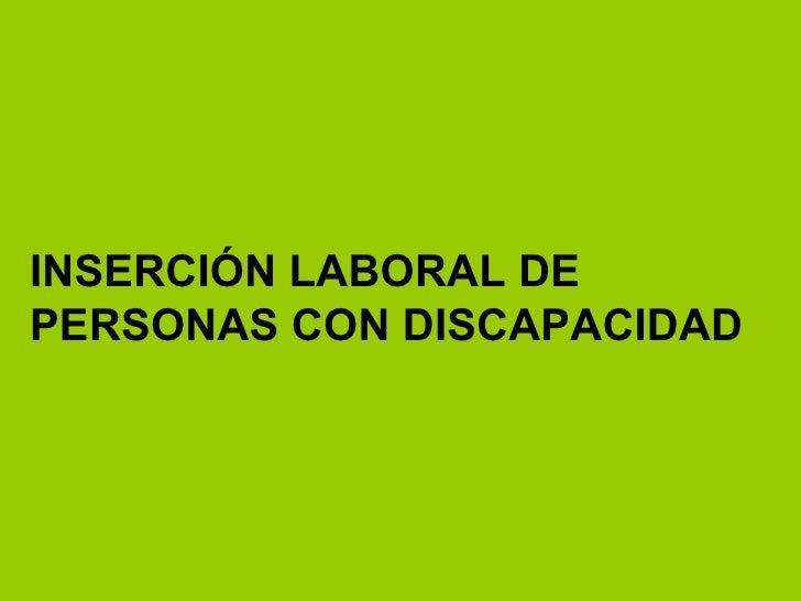 INSERCIÓN LABORAL DEPERSONAS CON DISCAPACIDAD