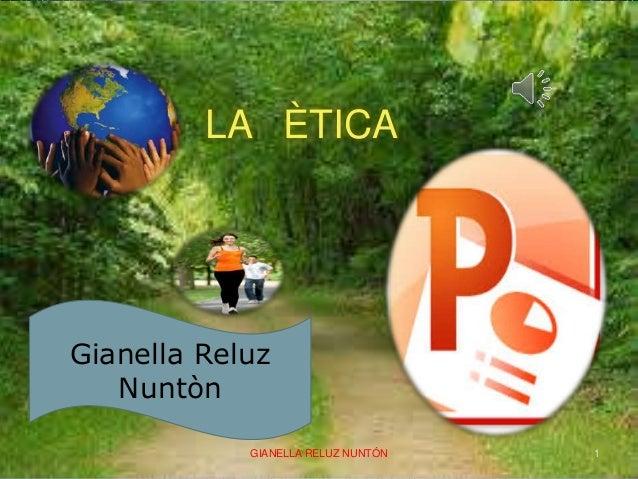 LA ÈTICA  Gianella Reluz  Nuntòn  GIANELLA RELUZ NUNTÓN 1
