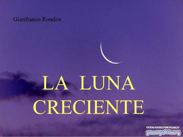 Gianfranco rondon la luna creciente 10240 for Proxima luna creciente