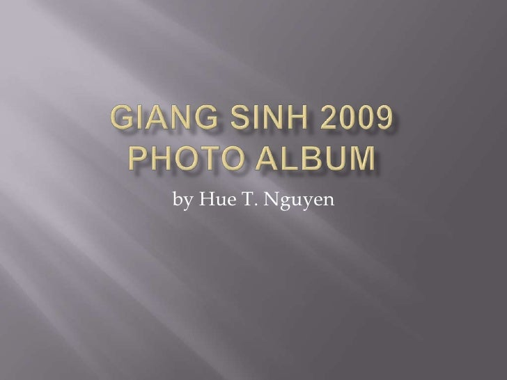 GiangSinh 2009Photo Album<br />by Hue T. Nguyen<br />
