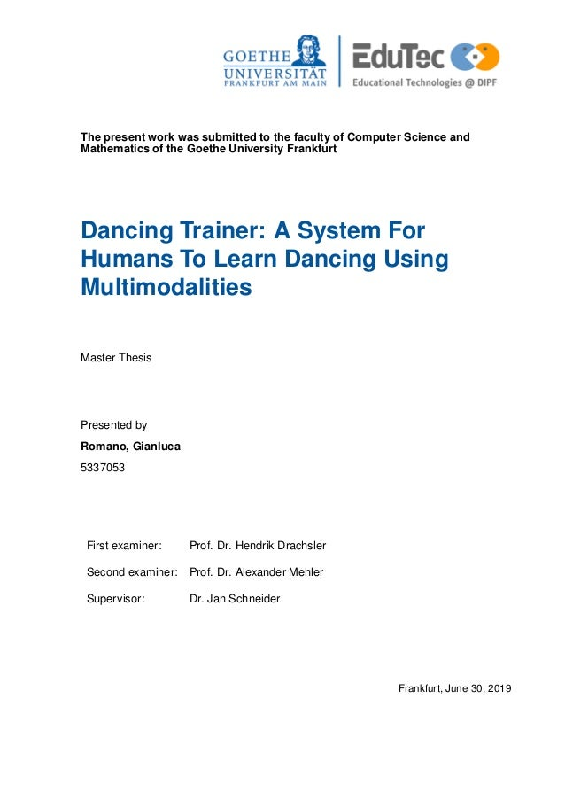 The present work was submitted to the faculty of Computer Science and Mathematics of the Goethe University Frankfurt Danci...