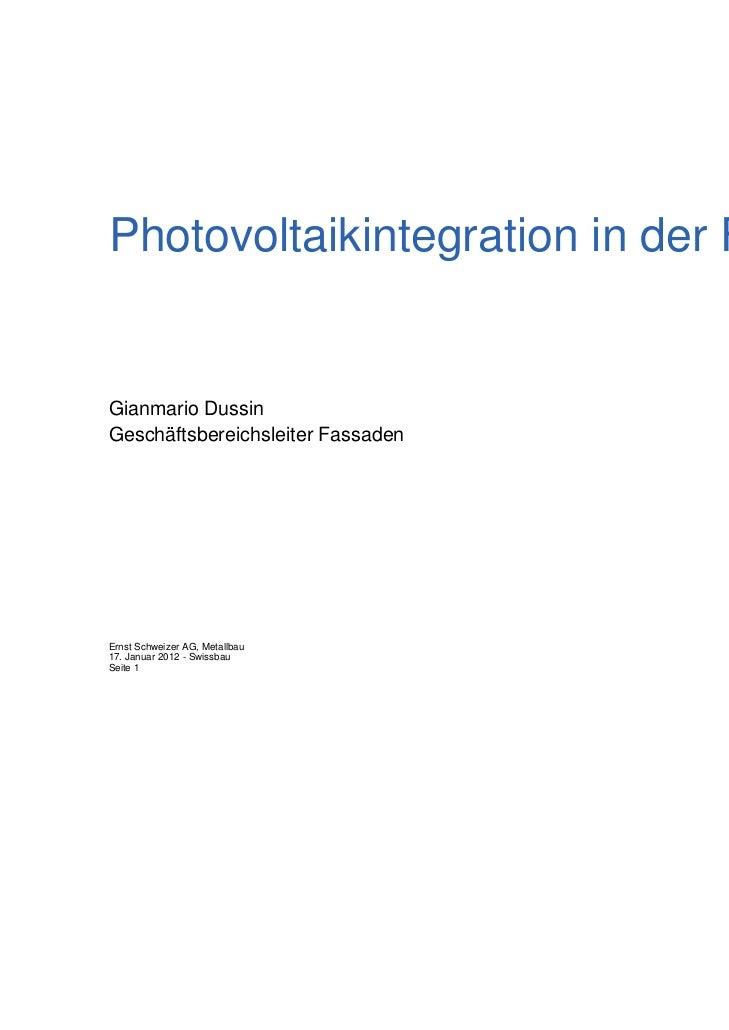 Photovoltaikintegration in der FassadeGianmario DussinGeschäftsbereichsleiter FassadenErnst Schweizer AG, Metallbau17. Jan...