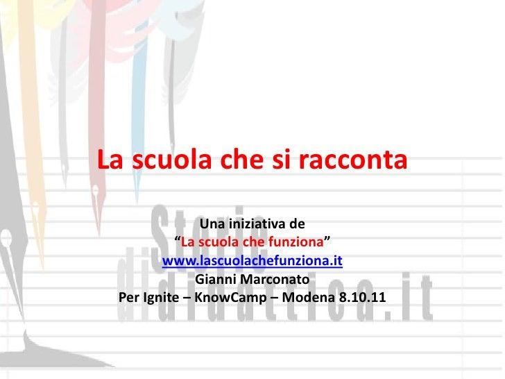 """La scuola che si racconta               Una iniziativa de          """"La scuola che funziona""""        www.lascuolachefunziona..."""