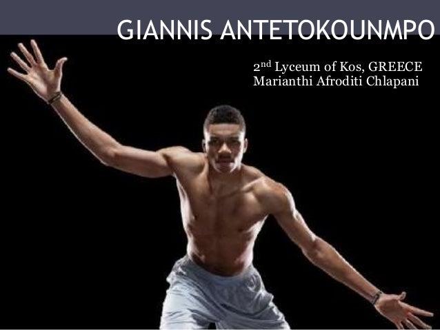 GIANNIS ANTETOKOUNMPO 2nd Lyceum of Kos, GREECE Marianthi Afroditi Chlapani