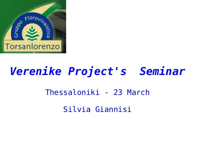 Verenike Projects        Seminar     Thessaloniki - 23 March        Silvia Giannisi