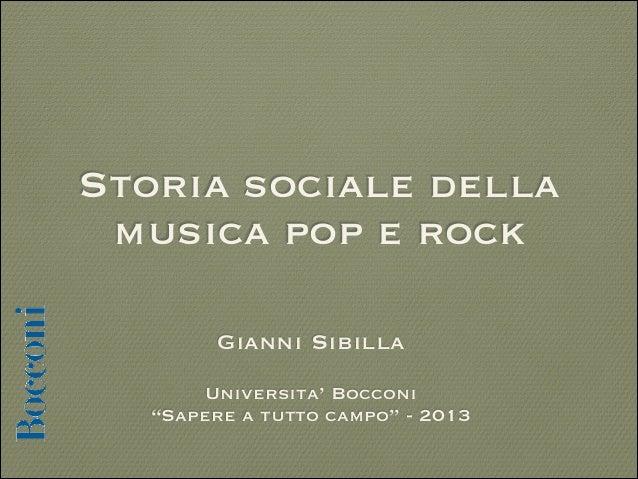 """Storia sociale della musica pop e rock Gianni Sibilla !  Universita' Bocconi """"Sapere a tutto campo"""" - 2013"""