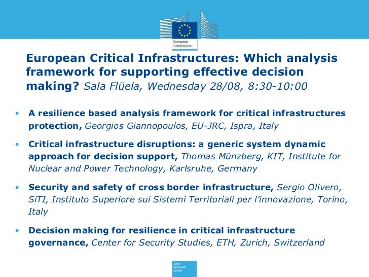 European Critical Infrastructures: Which analysis    framework for supporting effective decision    making? Sala Flüela, W...