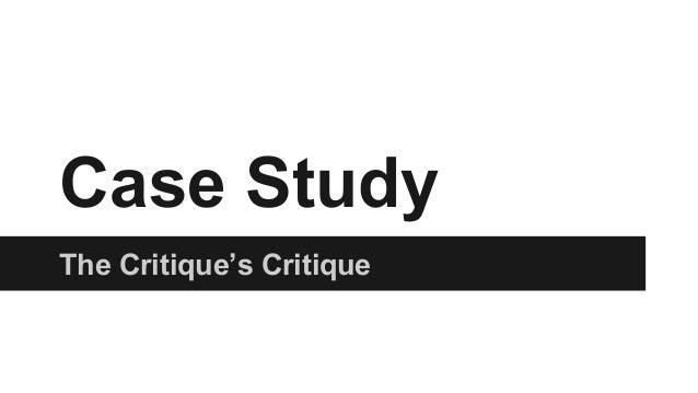The Critique's Critique Case Study