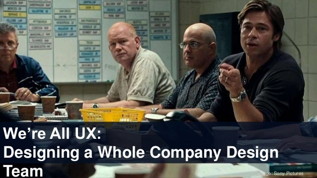 Image: Sony Pictures We're All UX: Designing a Whole Company Design Team