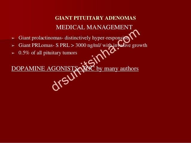 GIANT PITUITARY ADENOMAS ➢ Giant prolactinomas- distinctively hyper-responsive ➢ Giant PRLomas- S PRL > 3000 ng/ml/ with i...