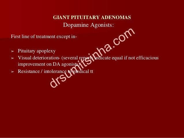 GIANT PITUITARY ADENOMAS First line of treatment except in- ➢ Pituitary apoplexy ➢ Visual deterioration- (several reports ...