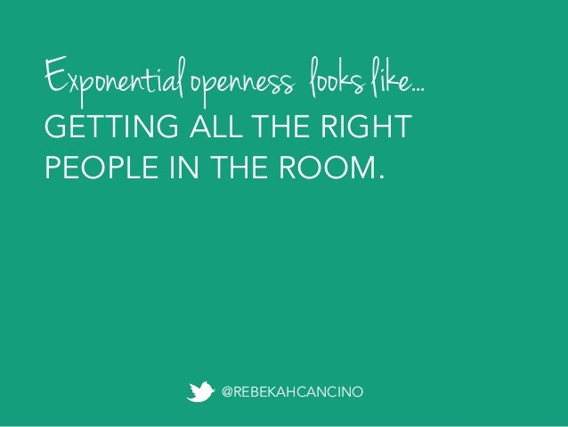 1) PERSONAL OPENNESS: be humble 2) ACTIVE OPENNESS: just jump in 3) OUTWARD OPENNESS: start with heart 4) EXPONENTIAL ...
