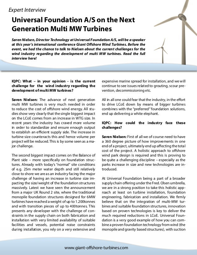 Expert Interview Universal Foundation A/S on the Next Generation Multi MW Turbines Søren Nielsen, Director Technology at U...