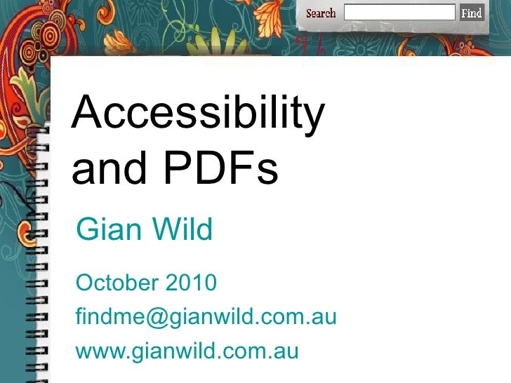 Gian Wild October 2010 [email_address] www.gianwild.com.au Accessibility and PDFs