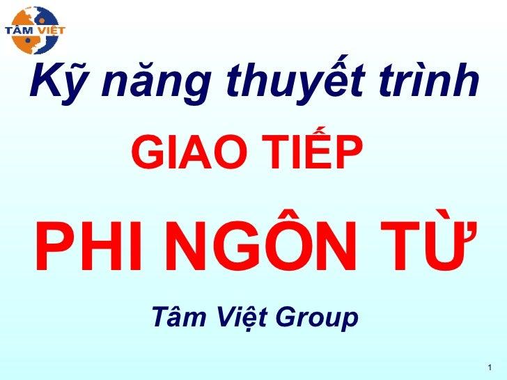 Kỹ năng thuyết trình GIAO TIẾP  PHI NGÔN TỪ Tâm Việt Group
