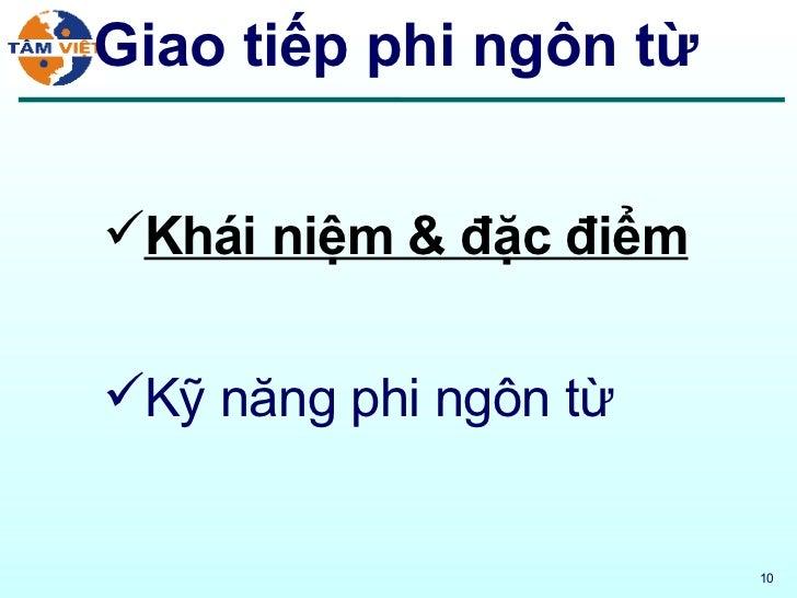 Giao tiếp phi ngôn từ <ul><li>Khái niệm & đặc điểm </li></ul><ul><li>Kỹ năng phi ngôn từ </li></ul>