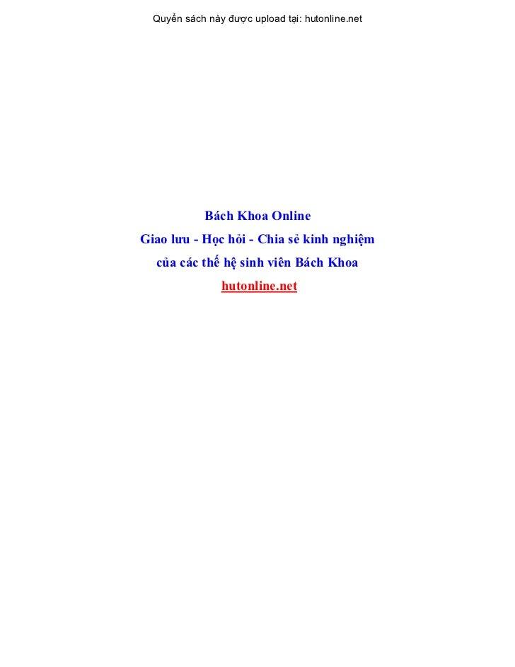 Quyển sách này được upload tại: hutonline.net             Bách Khoa OnlineGiao lưu - Học hỏi - Chia sẻ kinh nghiệm  của cá...