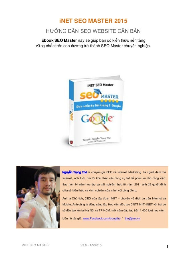 iNET SEO MASTER V3.0 - 1/5/2015 1 iNET SEO MASTER 2015 HƢỚNG DẪN SEO WEBSITE CĂN BẢN Ebook SEO Master này sẽ giúp bạn có k...