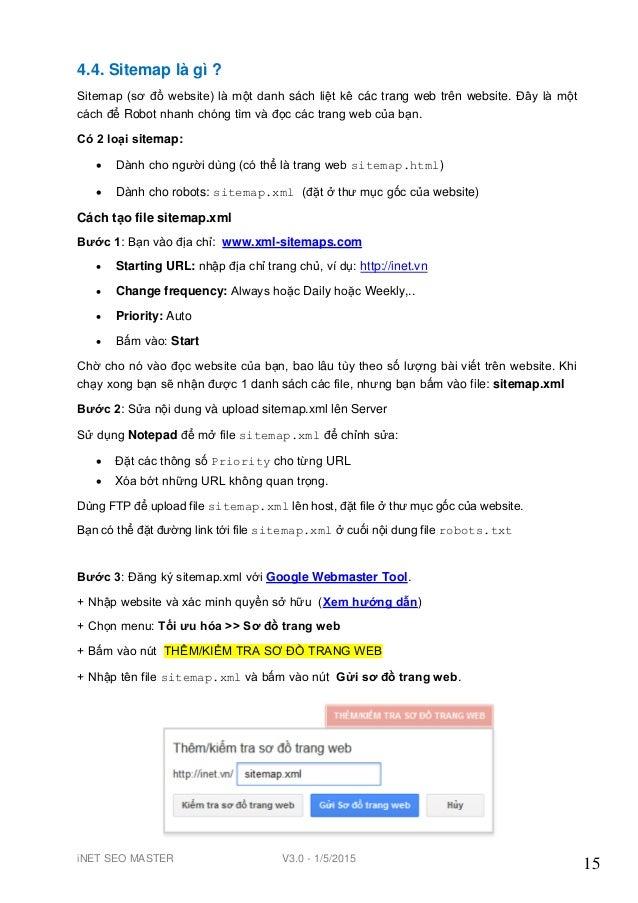 iNET SEO MASTER V3.0 - 1/5/2015 15 4.4. Sitemap là gì ? Sitemap (sơ đồ website) là một danh sách liệt kê các trang web trê...