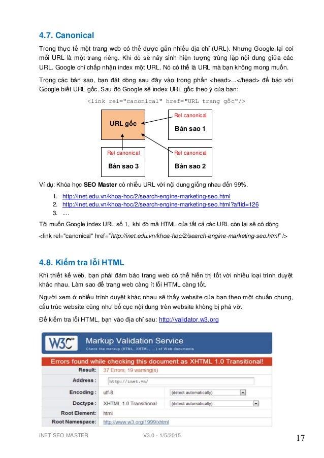 iNET SEO MASTER V3.0 - 1/5/2015 17 4.7. Canonical Trong thực tế một trang web có thể đƣợc gắn nhiều địa chỉ (URL). Nhƣng G...