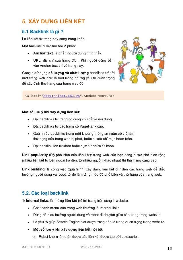 iNET SEO MASTER V3.0 - 1/5/2015 18 5. XÂY DỰNG LIÊN KẾT 5.1 Backlink là gì ? Là liên kết từ trang này sang trang khác. Một...