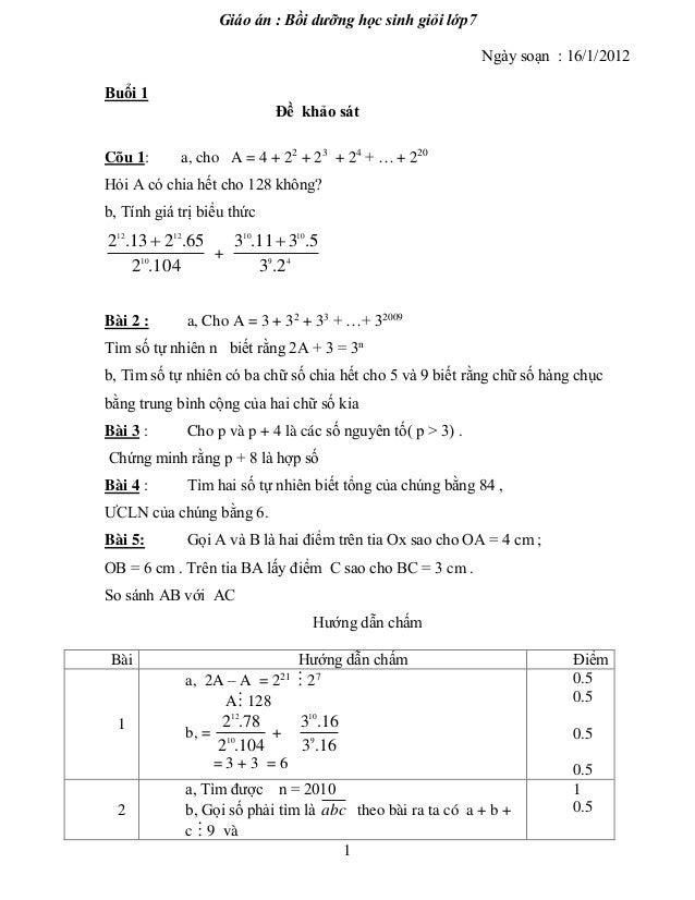 Giáo án : Bồi dưỡng học sinh giỏi lớp7 1 Ngày soạn : 16/1/2012 Buổi 1 Đề khảo sát Cõu 1: a, cho A = 4 + 22 + 23 + 24 + … +...