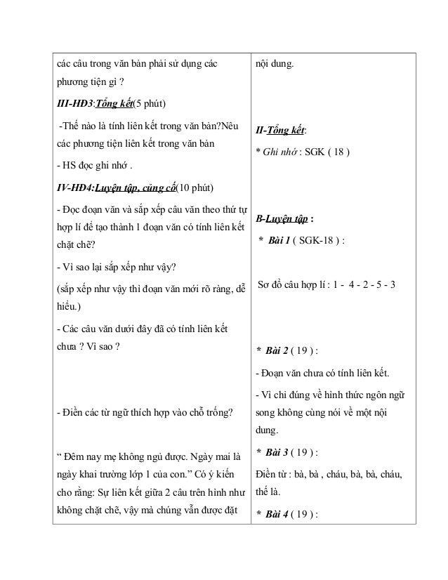 các câu trong văn bản phải sử dụng các phương tiện gì ? III-HĐ3:Tổng kết(5 phút) -Thế nào là tính liên kết trong văn bản?N...