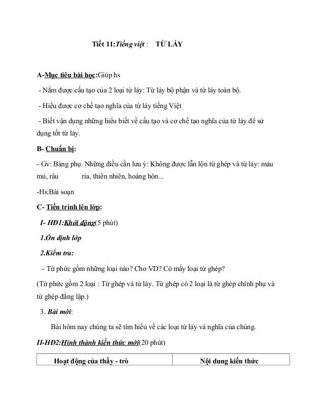 Tiết 11:Tiếng việt : TỪ LÁY A-Mục tiêu bài học:Giúp hs - Nắm được cấu tạo của 2 loại từ láy: Từ láy bộ phận và từ láy toàn...