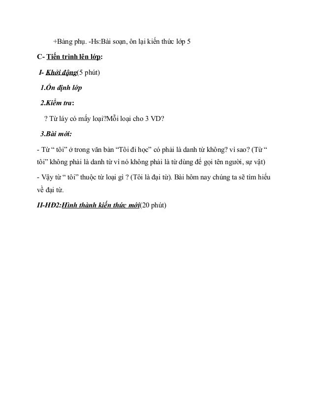 +Bảng phụ. -Hs:Bài soạn, ôn lại kiến thức lớp 5 C- Tiến trình lên lớp: I- Khởi động(5 phút) 1.Ổn định lớp 2.Kiểm tra: ? Từ...