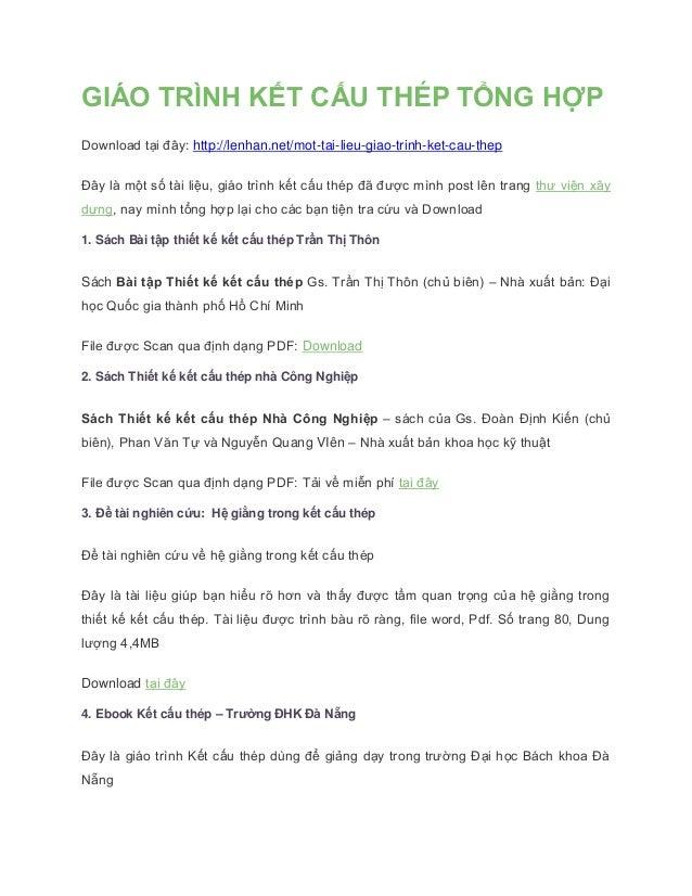 GIÁO TRÌNH KẾT CẤU THÉP TỔNG HỢP Download tại đây: http://lenhan.net/mot-tai-lieu-giao-trinh-ket-cau-thep Đây là một số tà...