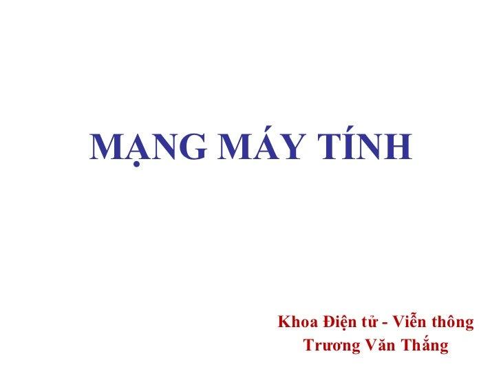 MẠNG MÁY TÍNH Khoa Điện tử - Viễn thông Trương Văn Thắng
