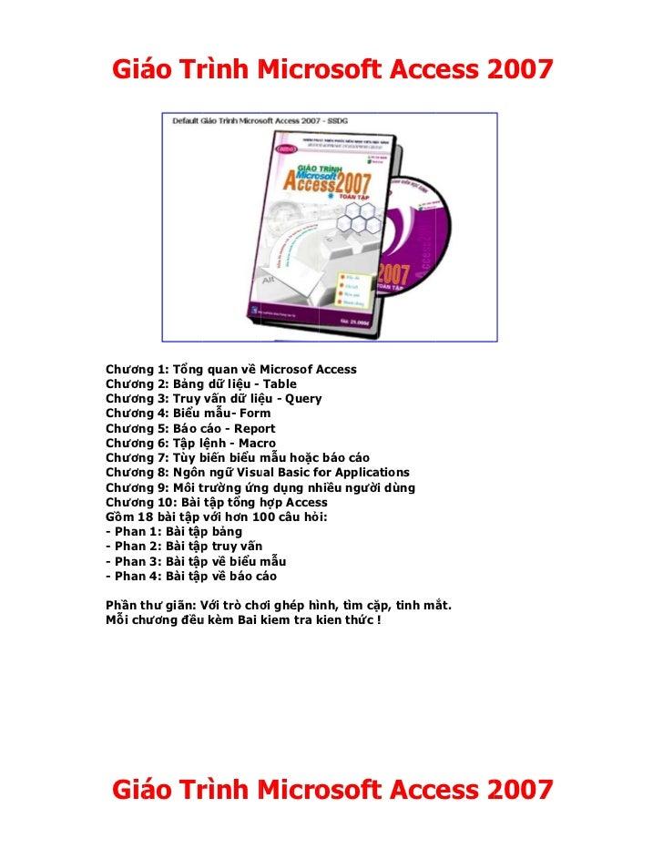 Giáo Trình Microsoft Access 2007Chương 1: Tổng quan v Microsof Access           T ng        vềChương 2: Bảng dữ liệu - Tab...