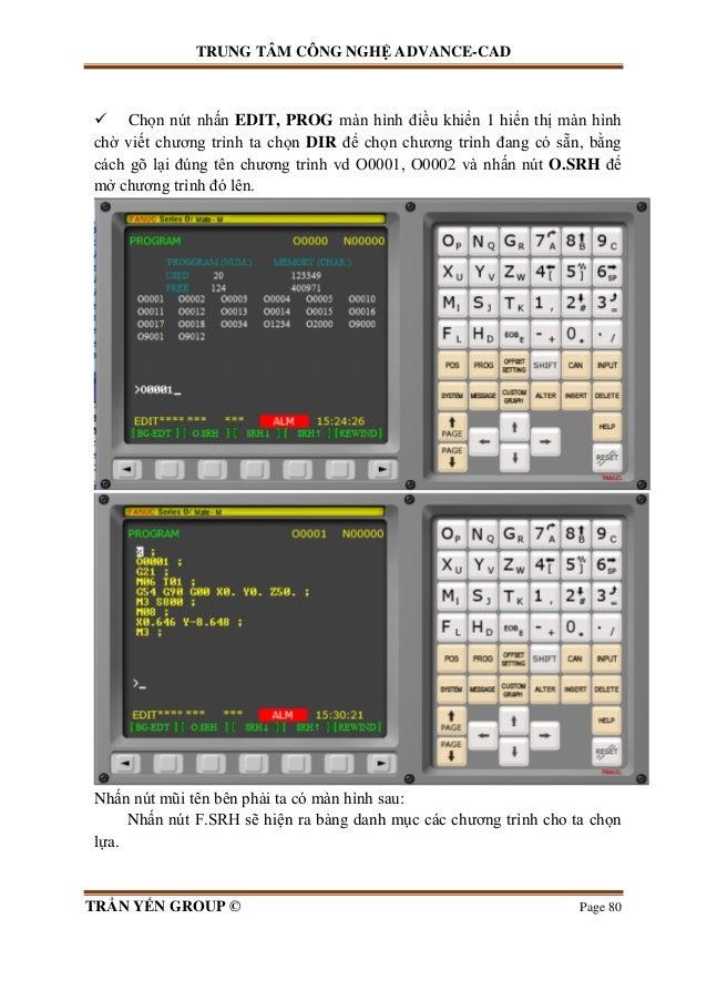 TRUNG TÂM CÔNG NGHỆ ADVANCE-CAD TRẦN YẾN GROUP © Page 80  Chọn nút nhấn EDIT, PROG màn hình điều khiển 1 hiển thị màn hìn...