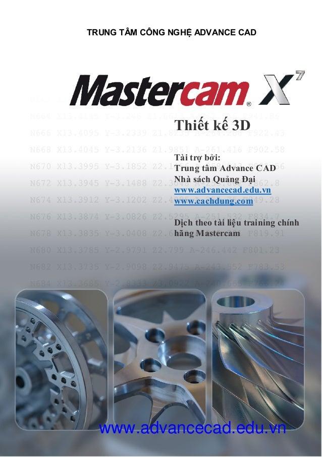 TRUNG TÂM CÔNG NGHỆ ADVANCE CAD Thiết kế 3D Tài trợ bởi: Trung tâm Advance CAD Nhà sách Quảng Đại www.advancecad.edu.vn ww...