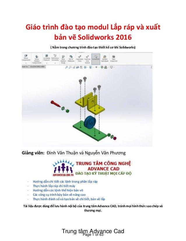 Giáo trình đào tạo modul Lắp ráp và xuất bản vẽ Solidworks 2016 ( Nằm trong chương trình đào tạo thiết kế cơ khí Solidwork...