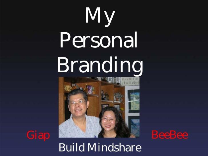My        Personal        Branding   Giap                     BeeBee        Build Mindshare