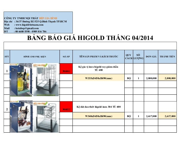 1 306041 Kệ gia vị inox higold ray giảm chấn TỦ 400 W335xD450xH490(mm) BỘ 1 2,800,000 2,800,000 2 306022 Kệ dát dao thớt h...