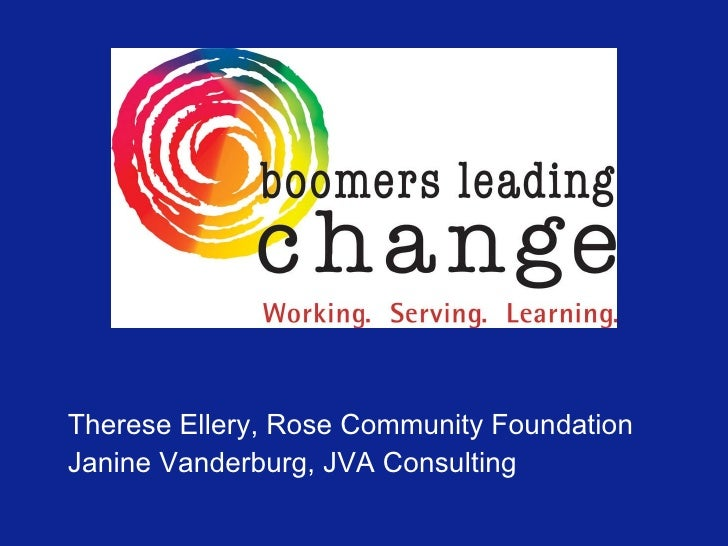 <ul><li>Therese Ellery, Rose Community Foundation </li></ul><ul><li>Janine Vanderburg, JVA Consulting </li></ul>
