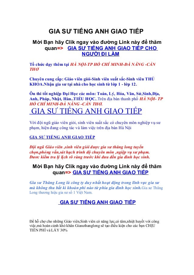 GIA SƯ TIẾNG ANH GIAO TIẾP Mời Bạn hãy Clik ngay vào đường Link này để thăm     quan=> GIA SƯ TIẾNG ANH GIAO TIẾP CHO     ...